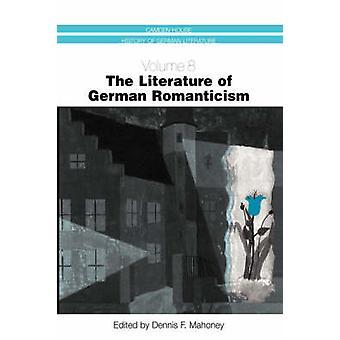 The Literature of German Romanticism by Mahoney & Dennis