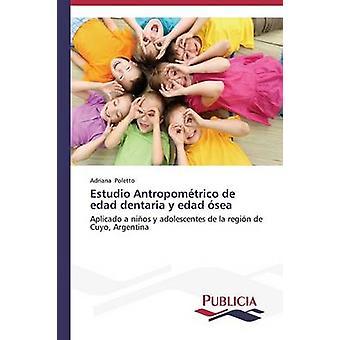 Estudio Antropomtrico de edad dentaria y edad zee door Poletto Adriana