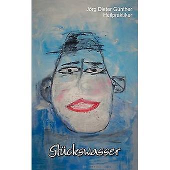 Glckswasser by Gnther & Jrg Dieter