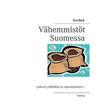 Vhemmistt Suomessa puheet politiikka ja sopeuttaminen by Back & Eva