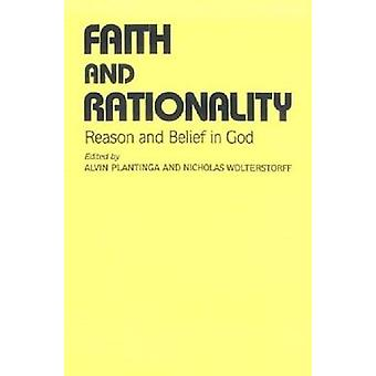 Faith and Rationality - Reason and Belief in God by Alvin Plantinga -