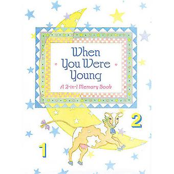 When You Were Young - a 2-in-1 Memory Book by Emily Boland - 978078920
