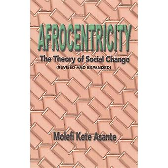 Afrocentricity - The Theory of Social Change by Molefi Kete Asante - 9