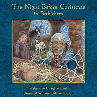 The Night Before Christmas in Bethlehem by Cheryl Wagner - 9780997427