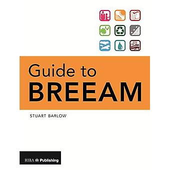 Guide to BREEAM by Stuart Barlow - 9781859464250 Book