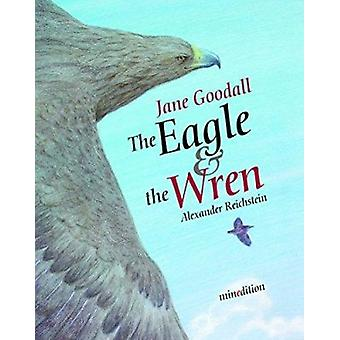 The Eagle and the Wren by Jane Goodall - Alexander Reichstein - 97898