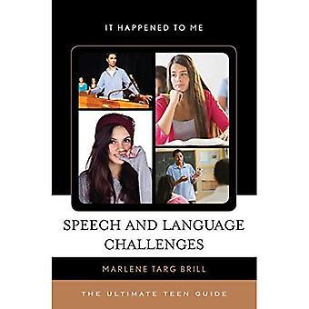 Spraak- en taal uitdagingen: de ultieme tiener gids (het gebeurde aan Me)