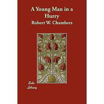 En ung mann i en hast av Chambers & Robert W.