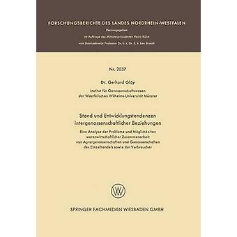 Stand Und Entwicklungstendenzen Intergenossenschaftlicher Beziehungen Eine Analyse Der Probleme und Moglichkeiten Warenwirtschaftlicher Zusammenarbei de Gloy et Gerhard
