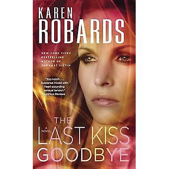 The Last Kiss Goodbye by Karen Robards - 9780345535849 Book