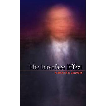 The Interface Effect by Galloway & Alexander R.