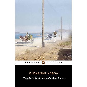 Cavalleria Rusticana and Other Stories by Giovanni Verga