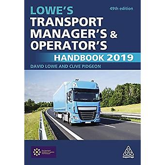 Lowes Transport Managers and Operators Handbook 2019 by David Lowe