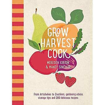 Grow Harvest Cook by Meredith Kirton