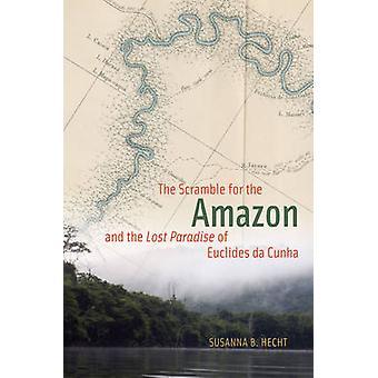 A corrida para a Amazônia e o paraíso perdido, de Euclides Da Cunha