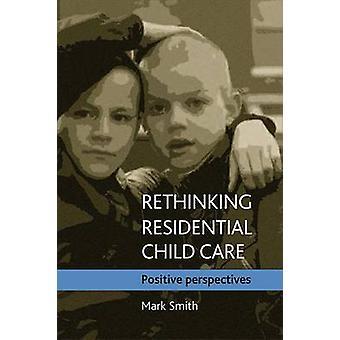 Repensar cuidados infantis residenciais Perspectivas positivas por Mark Smith