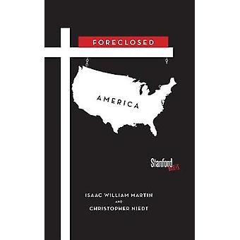 Foreclosed America by Isaac MartinChristopher Niedt