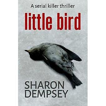Little Bird by Dempsey & Sharon