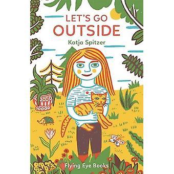 Let's Go Outside by Katja Spitzer - 9781909263512 Book