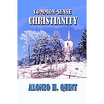 Commonsense Christianity by Quint & Alonzo Hall