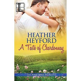 A Taste of Chardonnay by Heyford & Heather