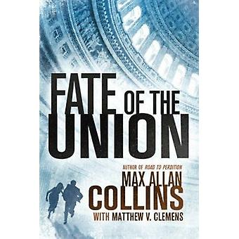 Fate of the Union by Max Allan Collins - Matthew V. Clemens - 9781503