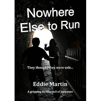 Nowhere Else to Run by Martin & Eddie
