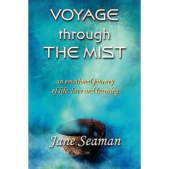Voyage Through the Mist by Seaman & Jane