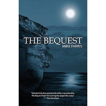 The Bequest by Farris & Mike