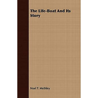 The LifeBoat And Its Story by Methley & Noel T.