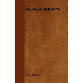 The Maple Dell of 76 by Powers & O. A.