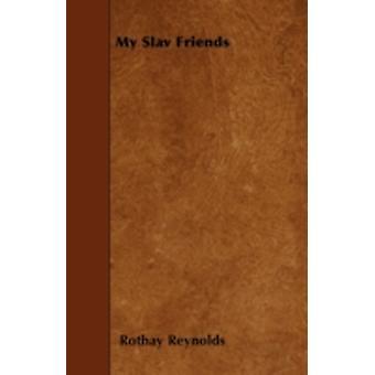 My Slav Friends by Reynolds & Rothay