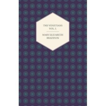 The Venetians Vol. I. by Braddon & Mary Elizabeth