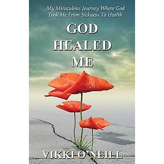 God Healed Me by ONeill & Vikki