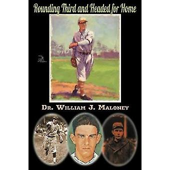 Rounding Third and Headed for Home by Maloney & William J.