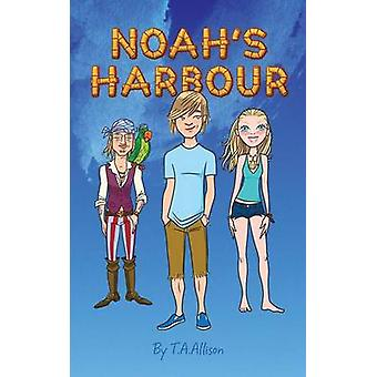 Noahs Harbour by Allison & T. a.