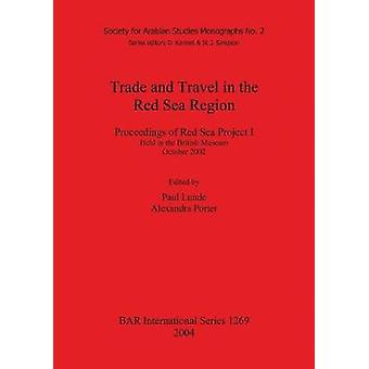 Trade and Travel in the Red Sea Region Proceedings of Red Sea Project I Held in the British Museum October 2002 by Lunde & Paul
