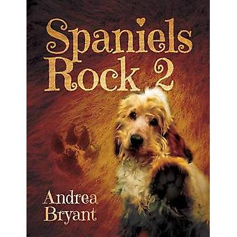 Spaniels Rock 2 by Bryant & Andrea