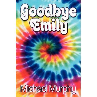 Goodbye Emily by Murphy & Michael