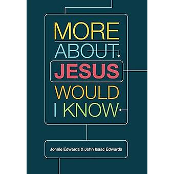 More About Jesus Would I Know by Edwards & Johnie