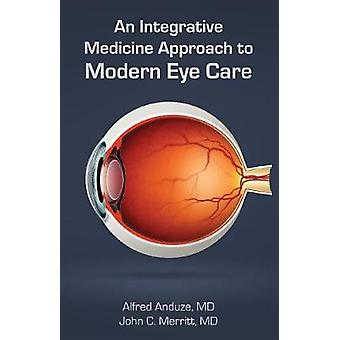 An Integrative Medicine Approach to Modern Eye Care by Anduze & Alfred