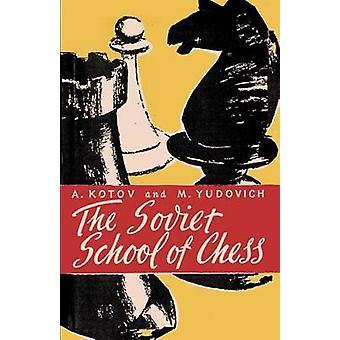 The Soviet School of Chess by Kotov & Alexander