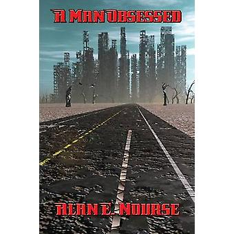 A Man Obsessed by Nourse & Alan E.