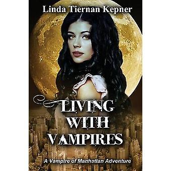 Living with Vampires by Kepner & Linda T