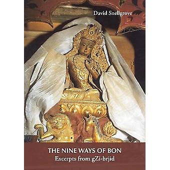 The Nine Ways of Bon Excerpts from gZibrjid by Snellgrove & David