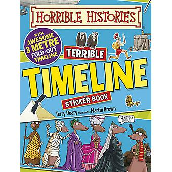 Terrible Timeline de Terry Deary et Illustrated par Martin Brown