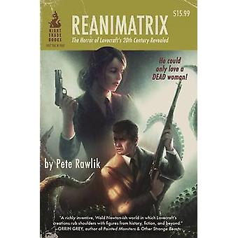Reanimatrix by Pete Rawlik - 9781597808804 Book
