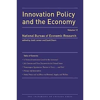 Innovation Policy and the Economy - v.13 by Josh A. Lerner - 978022605