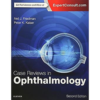 Case Reviews in Ophthalmology by Neil J. Friedman - 9780323390590 Book