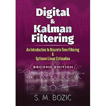 Digital and Kalman Filtering - An Introduction to Discrete-Time Filter